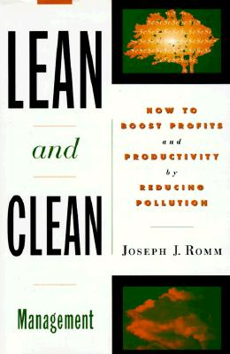 Image for Lean and Clean Management: How to Boost Profits and Productivity by Reducing Pollution