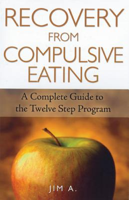 Image for Recovery from Compulsive Eating: A Complete Guide to the Twelve Step Program