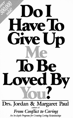 Image for Do I Have to Give Up Me to Be Loved by You?