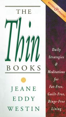 Image for The Thin Books: Daily Strategies & Meditations for Fat-Free, Guilt-Free, Binge-Free Living