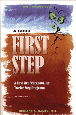 Image for A Good First Step: A First Step Workbook for Twelve Step Programs
