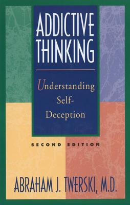 Image for Addictive Thinking, Second Edition: Understanding Self-Deception
