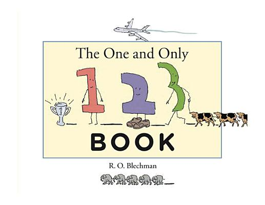 The One and Only 1, 2, 3 Book, R. O. Blechmann