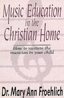 Image for Music Education in the Christian Home