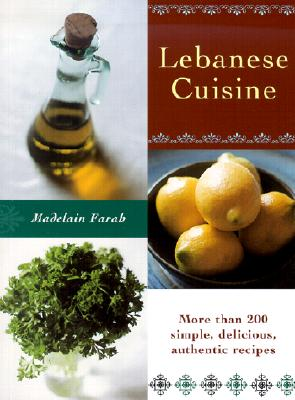 Image for Lebanese Cuisine: More than 200 Simple, Delicious, Authentic Recipes