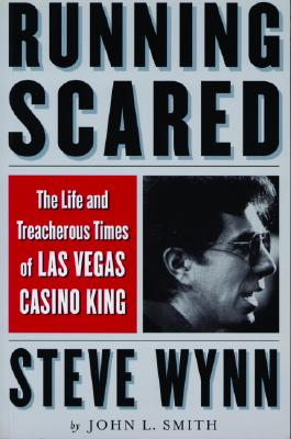 Image for Running Scared: The Life and Treacherous Times of Las Vegas Casino King Steve Wynn