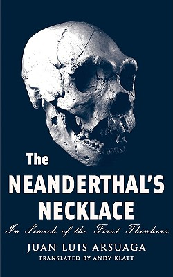 Image for The Neanderthal's Necklace: In Search of the First Thinkers