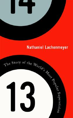 Image for 13: The Story of the World's Most Popular Superstition