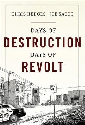 Days of Destruction, Days of Revolt, Hedges, Chris; Sacco, Joe [Illustrator]