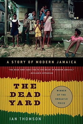 Image for The Dead Yard: A Story of Modern Jamaica
