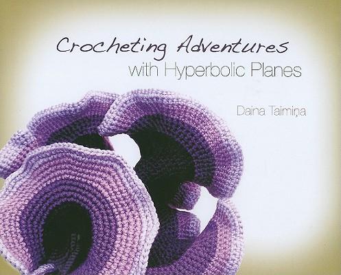 Crocheting Adventures with Hyperbolic Planes, Taimina, Daina