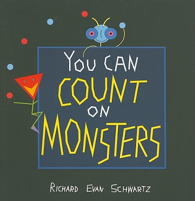 YOU CAN COUNT ON MONSTERS : THE FIRST 10, RICHARD EV SCHWARTZ