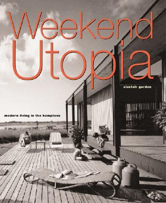 Image for WEEKEND UTOPIA MODERN LIVING IN THE HAMPTONS