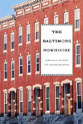 The Baltimore Rowhouse, Belfoure, Charles; Hayward, Mary Ellen