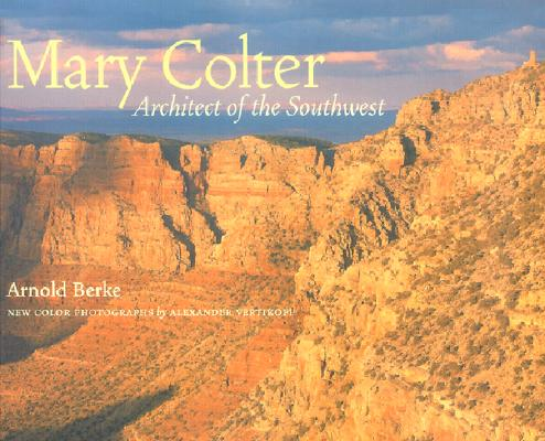 Image for MARY COLTER: Architect of the Southwest