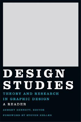 Design Studies: Theory and Research in Graphic Design, Bennett, Audrey
