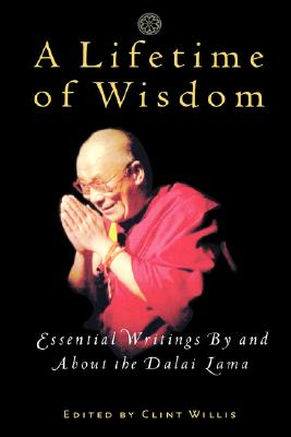 Image for A Lifetime of Wisdom: Essential Writings By and About the Dalai Lama