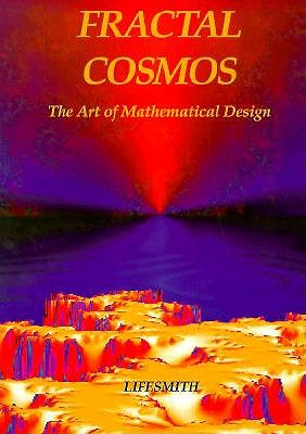 Image for Fractal Cosmos: The Art of Mathematical Design