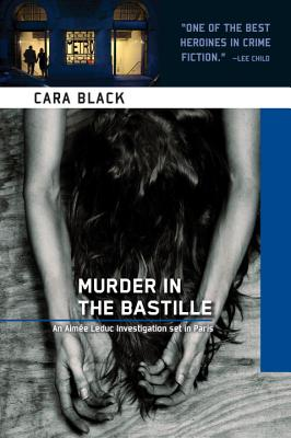 Murder in the Bastille (Aimee Leduc Investigations, No. 4), Black, Cara