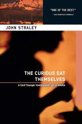 The Curious Eat Themselves, Straley, John