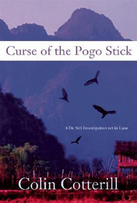 Curse of the Pogo Stick (Dr. Siri Paiboun), Colin Cotterill