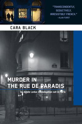 Murder in the Rue de Paradis (Aimee Leduc Investigations, No. 8), Black, Cara