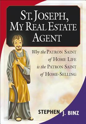 """Image for """"St. Joseph, My Real Estate Agent:  Patron Saint of Home Life and Home Selling"""""""