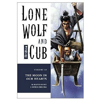 Image for MOON IN OUR HEARTS: LONE WOLF AND CUB: VOLUME 19
