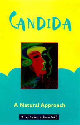 Candida: A Natural Approach, Brody, Karen; Trickett, Shirley
