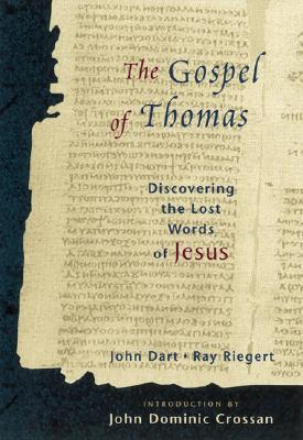 The Gospel of Thomas: Discovering the Lost Words of Jesus (Discovering the Last Words of Jesus), John Dart,Ray Riegert