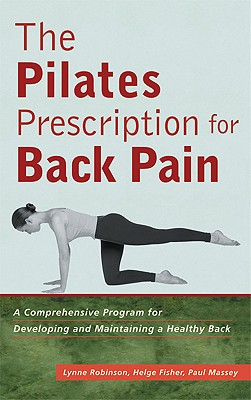 PILATES PRESCRIPTION FOR BACK PAIN:, LYNNE ROBINSON