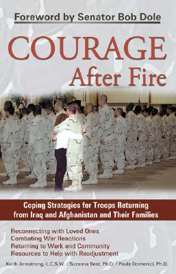 Image for Courage After Fire : Coping Strategies forTroops Returning from Iraq and Afghanistan and Their Famiilies