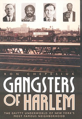Gangsters of Harlem, Chepesiuk, Ron
