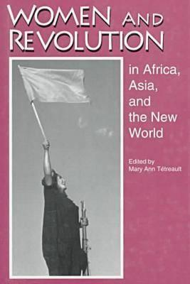 Image for Women and Revolution in Africa, Asia, and the New World