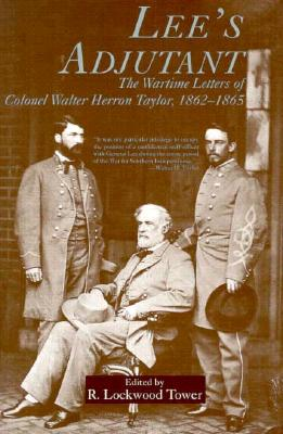Image for Lee's Adjutant: The Wartime Letters of Colonel Walter Herron Taylor, 1862-1865 (Documents; 21)