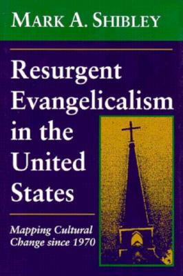 Image for Resurgent Evangelicalism in the United States: Mapping Cultural Change Since 1970