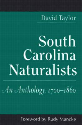 South Carolina Naturalists: An Anthology, 1700-1860