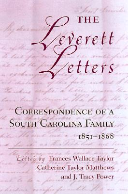 Image for The Leverett Letters: Correspondence of a South Carolina Family, 1851-1868 (Signed First Edition)