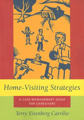 Image for Home-Visiting Strategies: A Case-Management Guide for Caregivers (Social Problems and Social Issues) First Edition