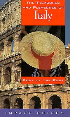 Image for The Treasures and Pleasures of Italy: Best of the Best (Impact Guides)