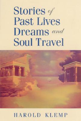 Stories of Past Lives, Dreams, and Soul Travel, Harold Klemp