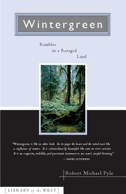 Wintergreen: Rambles in a Ravaged Land, Pyle, Robert Michael