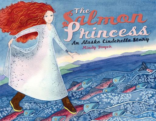 Image for The Salmon Princess: An Alaska Cinderella Story (PAWS IV)