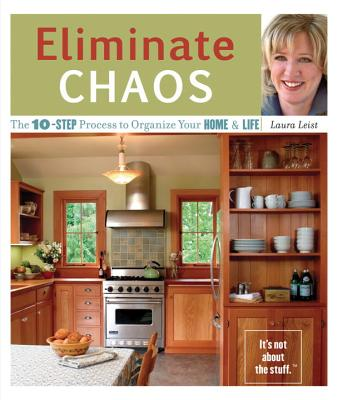 Image for Eliminate Chaos: The 10-Step Process to Organize Your Home and Life