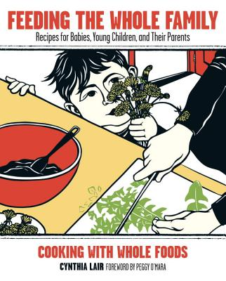"Image for ""Feeding the Whole Family: Recipes for Babies, Young Children, and Their Parents"""