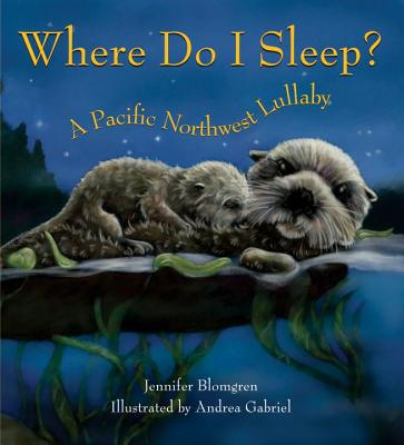Image for Where Do I Sleep?  A Pacific Northwest Lullaby