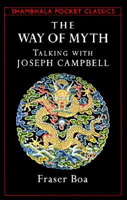 Image for The Way of the Myth: Talking with Joseph Campbell (Shambhala Pocket Classics)