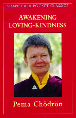 Awakening Loving-Kindness, Chodron, Pema
