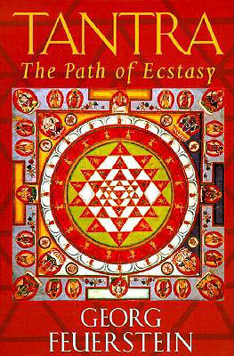 Tantra: The Path of Ecstasy, Feuerstein, Georg
