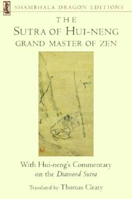 The Sutra of Hui-Neng: Grand Master of Zen (Shambhala Dragon Editions), Cleary, Thomas